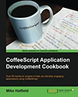 CoffeeScript Application Development Cookbook Front Cover