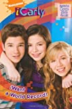 I Want a World Record! (iCarly) by Nickelodeon (2009) Paperback