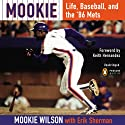 Mookie: Life, Baseball, and the '86 Mets Audiobook by Mookie Wilson, Erik Sherman, Keith Hernandez (foreword) Narrated by Ruffin Prentiss