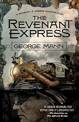 The Revenant Express: A Newbury & Hobbes Investigation