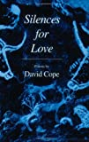 Silences for Love (Vox Humana), David Cope, 0896036316