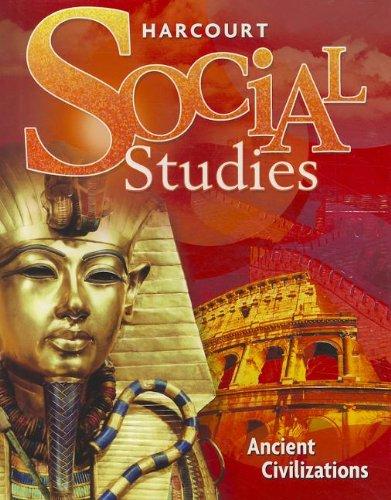 Harcourt Social Studies: Student Edition Grade 7 Ancient Civilizations 2007 PDF