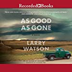 As Good as Gone | Larry Watson