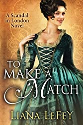 To Make a Match (A Scandal in London Novel) by Liana LeFey (2013-08-13)
