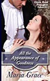 All the Appearance of Goodness, Maria Grace, 061578870X