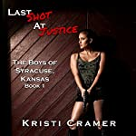 Last Shot at Justice: The Boys of Syracuse, Kansas, Book 1 | Kristi Cramer