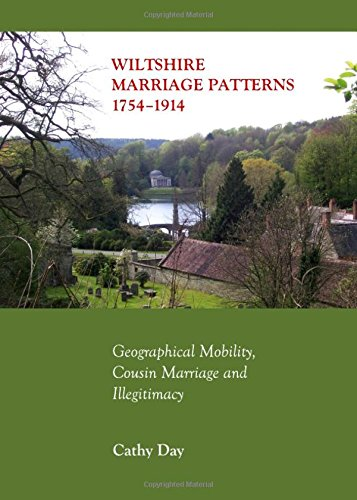 Wiltshire Marriage Patterns 1754-1914: Geographical Mobility, Cousin Marriage and Illegitimacy ebook
