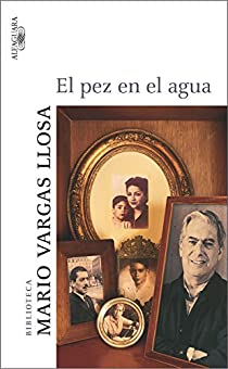 El pez en el agua par Vargas Llosa