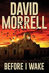 Before I Wake is David Morrell's third short-story collection and his first since the 2004 publication of Nightscape. It's been a long wait between these volumes, but the wait has now ended in spectacular fashion. Before I Wake shows us Morre...