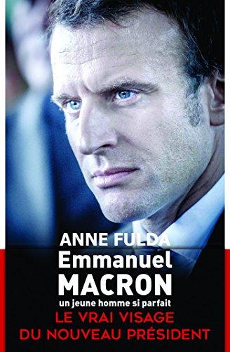 Emmanuel Macron, un jeune homme si parfait (Hors collection) (French Edition)