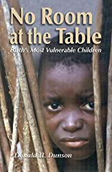 No Room at the Table: Earth's Most Vulnerable Children