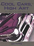 Cool Cars, High Art, John F. DeWitt, 1578064031
