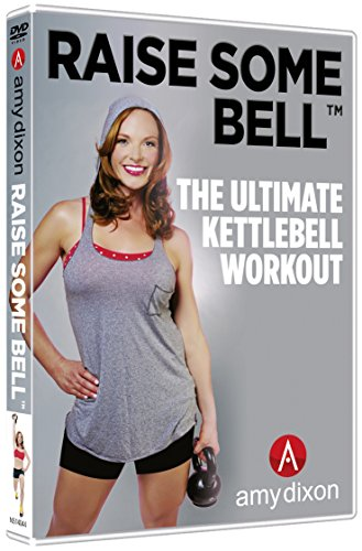 Raise Some Bell - The Ultimate Kettlebell Workout with Amy Dixon -...