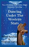 Dancing under the Western Stars, Helen Keating and Vanessa Carvo, 1492729906