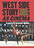 West Side Story As Cinema, Ernesto R. Acevedo-Munoz, 0700619216