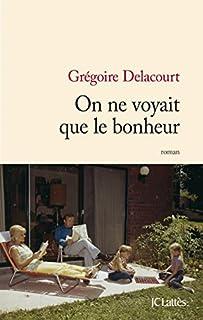 On ne voyait que le bonheur, Delacourt, Grégoire