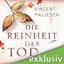 Die Reinheit des Todes (Julius Kern 1) Audiobook by Vincent Kliesch Narrated by Uve Teschner