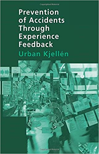 Prevention of Accidents Through Experience Feedback