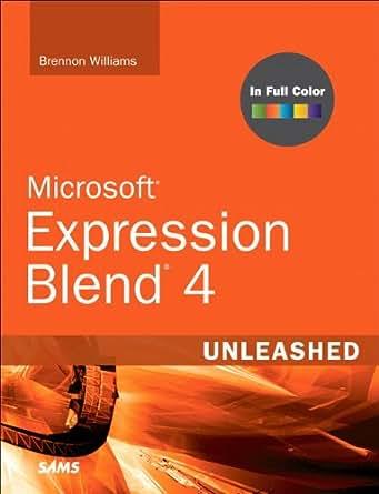 Microsoft Expression Blend 4 Unleashed 1 Brennon Williams border=