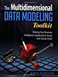 The Multidimensional Data Modeling Toolkit, John Paredes, 0981775306
