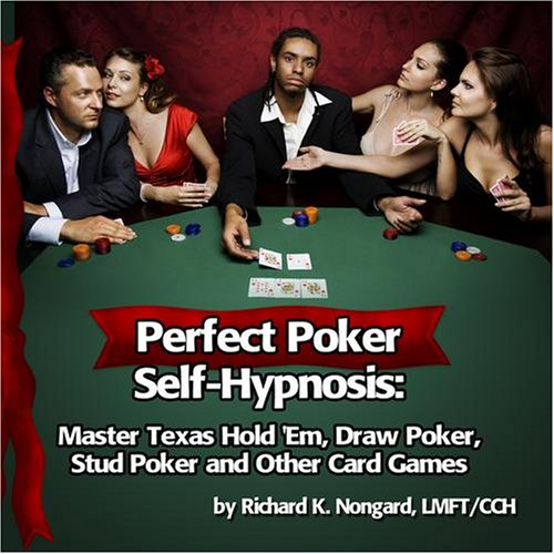 Price comparison product image Perfect Poker Self-Hypnosis: Master Texas Hold 'Em,  Draw Poker,  Stud Poker and other Card Games