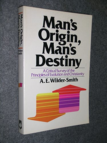 Man's Origin, Man's Destiny: A Critical Survey of the Principles of Evolution and Christianity (English and German Editi