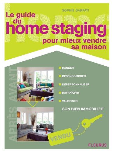 Le guide du home staging pour mieux vendre sa maison (Les petits guides de l'habitat) (French Edition)