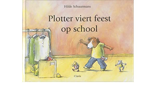 Plotter viert feest op school: Amazon.es: Schuurmans, Hilde ...