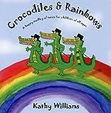 Crocodiles and Rainbows by Kathy Williams (2005-04-21)