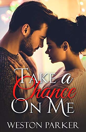 99¢ - Take A Chance On Me: A Single Father Romance