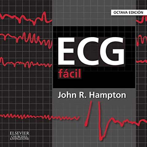 ECG fácil (Spanish Edition) (The Ecg In Practice)