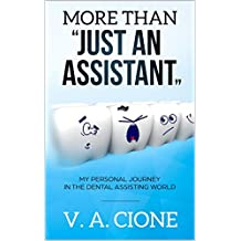 """More than """"Just an Assistant"""": My personal journey in the dental assisting world"""