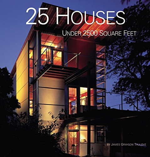 25 Houses Under 2,500 Square Feet by Harper Design