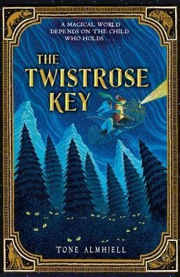 Almhjell, Tone ( Author )(The Twistrose Key ) Paperback