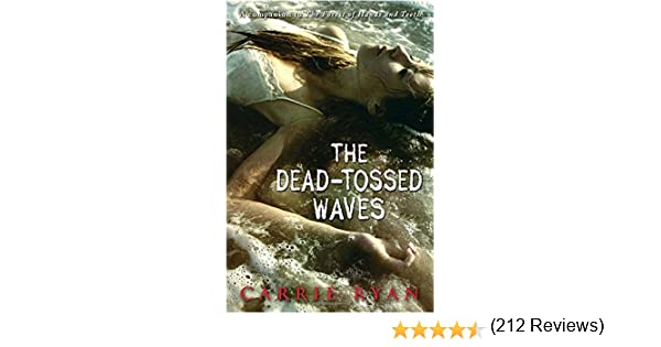Amazon the dead tossed waves forest of hands and teeth book amazon the dead tossed waves forest of hands and teeth book 2 9780385736848 carrie ryan books fandeluxe Gallery