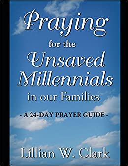 Praying for the Unsaved Millennials in our Families: Lillian W