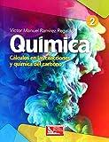 Química: Cálculos en las reacciones y química del carbono. Vol. 2