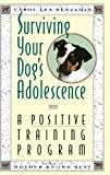 Surviving Your Dog's Adolescence, Carol Lea Benjamin, 0876057423