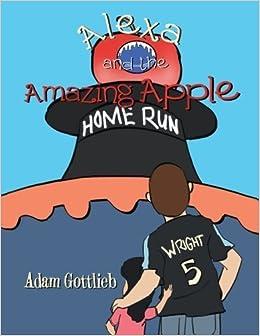 Alexa and the Amazing Apple by Adam Gottlieb (2013-06-07)