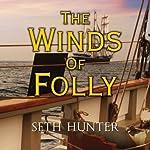 The Winds of Folly | Seth Hunter