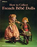img - for How to Collect French Bebe Dolls book / textbook / text book