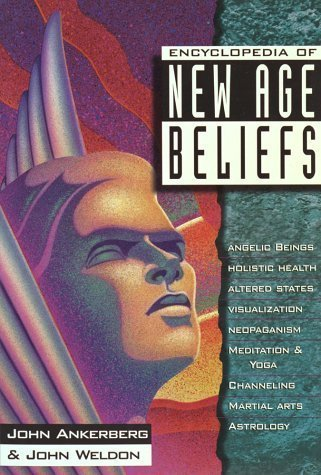 Encyclopedia of New Age Beliefs (In defense of the faith series) by Ankerberg, John, Weldon, John published by Harvest House Publishers,U.S. (1996)