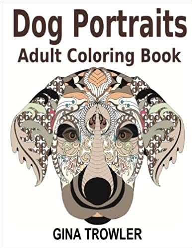 Adult Coloring Books Dog Portraits Book Featuring Face Designs Of Top Breeds For Stress Relief