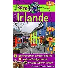 Irlande: Parcourez ce guide plein de photos, préparez votre voyage celtique et découvrez l'Irlande, cette île magnifique pleine d'histoire et de mystères ... ! (Voyage Experience t. 8) (French Edition)
