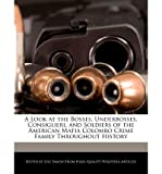 img - for { [ A LOOK AT THE BOSSES, UNDERBOSSES, CONSIGLIERI, SOLDIERS, AND ASSOCIATES OF THE AMERICAN GAMBINO CRIME FAMILY THROUGHOUT HISTORY ] } Simon, Lyle ( AUTHOR ) Jul-01-2011 Paperback book / textbook / text book