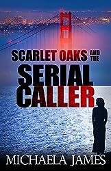Scarlet Oaks and the Serial Caller (Scarlets Oaks Book 1)