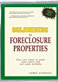 Goldmining in Foreclosure Properties, George Achenbach, 0945339232