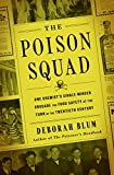 img - for The Poison Squad: One Chemist's Single-Minded Crusade for Food Safety at the Turn of the Twentieth Century book / textbook / text book
