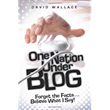 One Nation Under Blog: Forget the Facts. Believe What I Say!