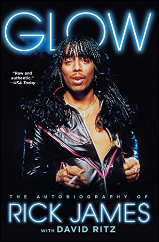 Glow the autobiography of rick james kindle edition by rick james glow the autobiography of rick james by james rick fandeluxe Choice Image